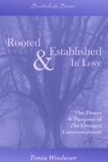 Rooted & Established In Love by Tonia Woolever
