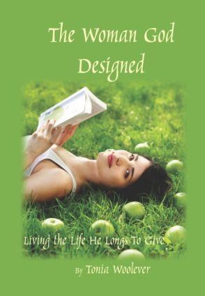The Woman God Designed by Tonia Woolever